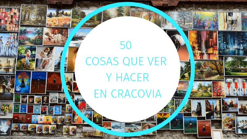 ¿Que ver en Cracovia? 50 cosas que ver y hacer