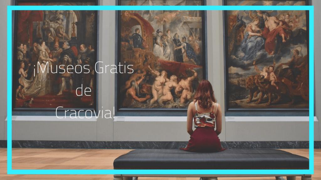 ¿Cuándo son gratis los museos de Cracovia?